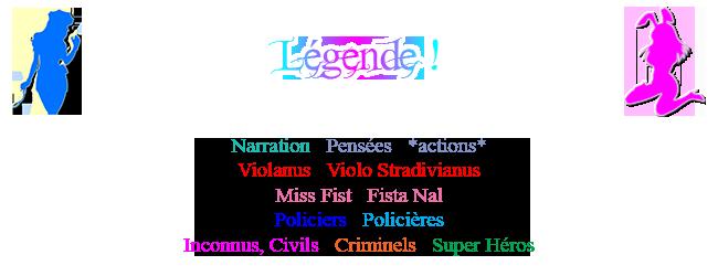 [Fiction] Violanus ! [-18] Legende